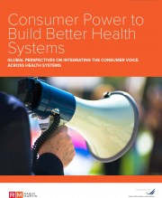 Consumer Power to Build Better Health Systems